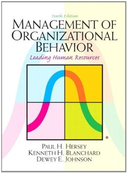 Management of Organizational Behavior (10th Edition) 9780132556408