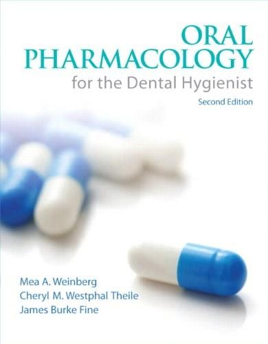Oral Pharmacology for the Dental Hygienist (2nd Edition) 9780132559928