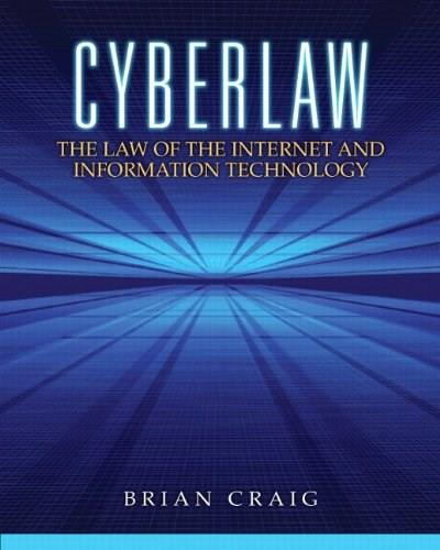 Cyberlaw: The Law of the Internet and Information Technology 1 9780132560870