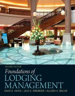 Foundations of Lodging Management (2nd Edition) 9780132560894
