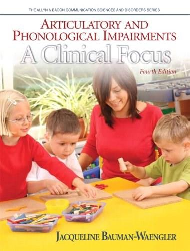Articulatory and Phonological Impairments: A Clinical Focus (4th Edition) (Allyn & Bacon Communication Sciences and Disorders) 9780132563567