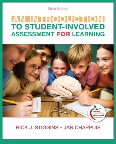 An Introduction to Student-Involved Assessment FOR Learning (6th Edition) 9780132563833