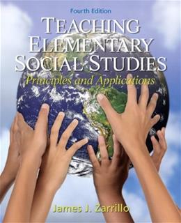 Teaching Elementary Social Studies: Principles and Applications (4th Edition) 9780132565516