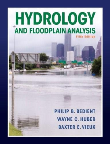 Hydrology and Floodplain Analysis (5th Edition) 9780132567961