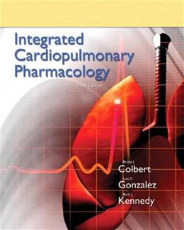 Integrated Cardiopulmonary Pharmacology, by Colbert, 3rd Edition 9780132568722