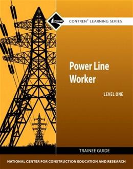 Power Line Worker, by NCCER, Level 1, Trainee Guide 9780132571098