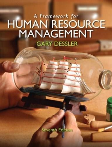 A Framework for Human Resource Management (7th Edition) 9780132576147