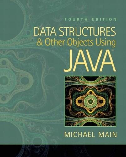 Data Structures and Other Objects Using Java (4th Edition) 9780132576246