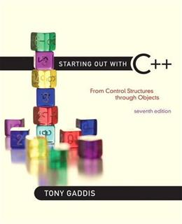 Starting Out with C++: From Control Structures through Objects (7th Edition) 7 PKG 9780132576253