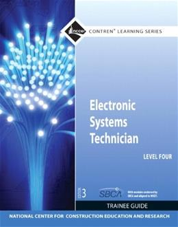 Electronic Systems Technician, by NCCER,  3rd Edition,  Level 4, Trainee Guide 9780132578219