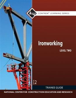 Ironworking Level 2 Trainee Guide (2nd Edition) (Contren Learning Series) 9780132578226