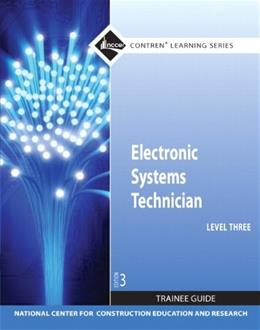 Electronic Systems Technician, by NCCER, 3rd Edition, Level 3 9780132578233