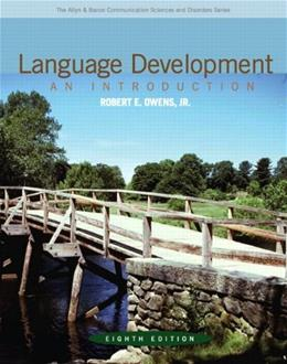 Language Development: An Introduction, by Owens, 8th Edition 9780132582520