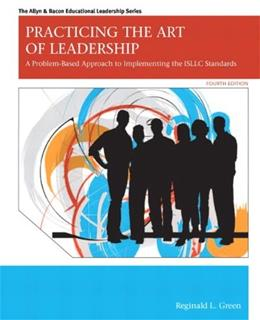 Practicing the Art of Leadership: A Problem-Based Approach to Implementing the ISLLC Standards (4th Edition) (Allyn & Bacon Educational Leadership) 9780132582551