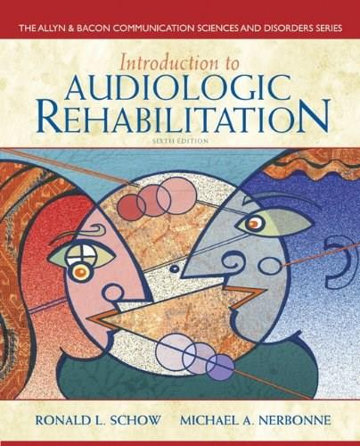 Introduction to Audiologic Rehabilitation (6th Edition) (Allyn & Bacon Communication Sciences and Disorders) 9780132582575