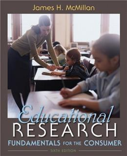 Educational Research: Fundamentals for the Consumer (6th Edition) 9780132596473
