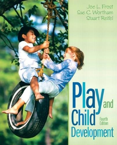 Play and Child Development (4th Edition) 9780132596831