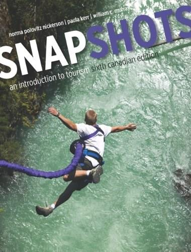 Snapshots: An Introduction to Tourism, by Nickerson, 6th Canacian Edition 9780132605168
