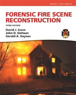 Forensic Fire Scene Reconstruction, by Icove, 3rd Edition 9780132605779