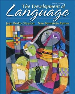 The Development of Language (8th Edition) (The Allyn & Bacon Communication Sciences and Disorders Series) 9780132612388