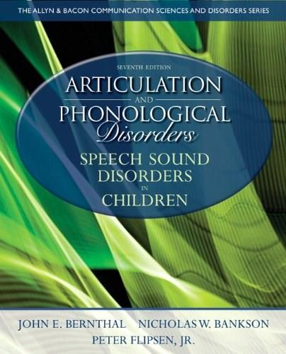 Articulation and Phonological Disorders: Speech Sound Disorders in Children (7th Edition) (Allyn & Bacon Communication Sciences and Disorders) 9780132612630