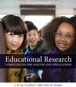 Educational Research: Competencies for Analysis and Applications (10th Edition) 9780132613170