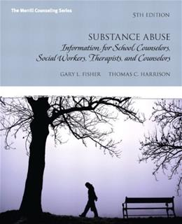 Substance Abuse: Information for School Counselors, Social Workers, Therapists and Counselors (5th Edition) 9780132613248