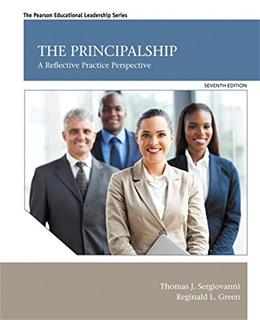 Principalship: A Reflective Practice Perspective, by Sergiovanni, 7th Edition 9780132613644