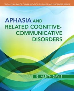 Aphasia and Related Cognitive-Communicative Disorders, by Davis 9780132614351