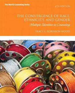 The Convergence of Race, Ethnicity, and Gender: Multiple Identities in Counseling (4th Edition) (Merrill Counseling) 9780132615631