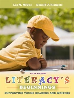 Literacys Beginnings: Supporting Young Readers and Writers (6th Edition) 9780132617659