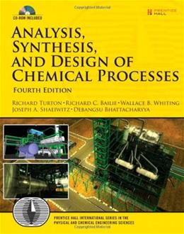 Analysis, Synthesis and Design of Chemical Processes (4th Edition) (Prentice Hall International Series in the Physical and Chemical Engineering Sciences) 4 w/CD 9780132618120