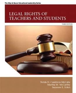 Legal Rights of Teachers and Students, by McCabe, 3rd Edition 9780132619431