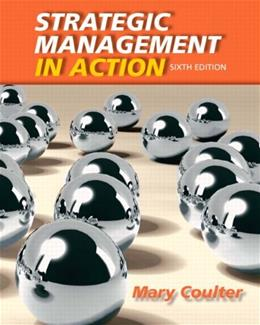 Strategic Management in Action (6th Edition) 9780132620673