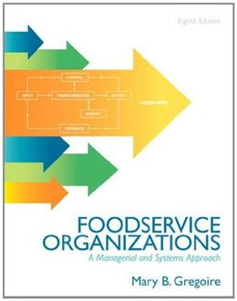 Food Service Organizations: A Managerial and Systems Approach (8th Edition) 9780132620819