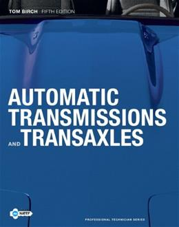 Automatic Transmissions and Tranaxles, by Birch, 5th Edition 9780132622271