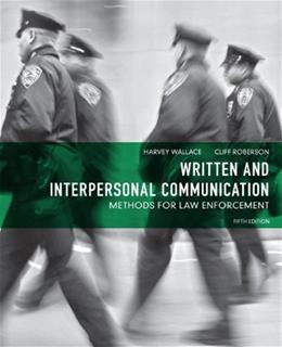 Written and Interpersonal Communication: Methods for Law Enforcement (5th Edition) 9780132623681