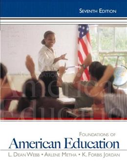 Foundations of American Education, 7th Edition 9780132626125