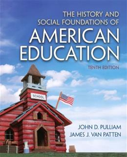 The History and Social Foundations of American Education (10th Edition) 9780132626132