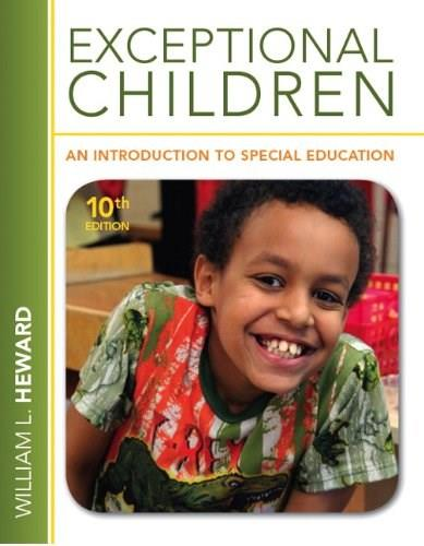 Exceptional Children: An Introduction to Special Education (10th Edition) 9780132626163