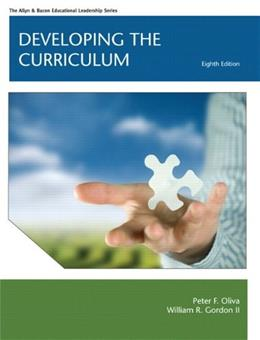 Developing the Curriculum, by Oliva, 8th Edition 9780132627511