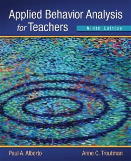 Applied Behavior Analysis for Teachers (9th Edition) 9780132655972