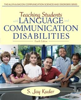 Teaching Students with Language and Communication Disabilities (4th Edition) (The Allyn & Bacon Communication Sciences and Disorders) 9780132656665