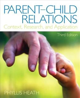 Parent-Child Relations: Context, Research, and Application (3rd Edition) 9780132657129