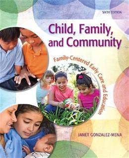 Child, Family, and Community: Family-Centered Early Care and Education (5th Edition) 6 9780132657143