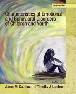 Characteristics of Emotional and Behavioral Disorders of Children and Youth (10th Edition) 9780132658089