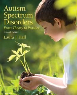 Autism Spectrum Disorders: From Theory to Practice (2nd Edition) 9780132658096