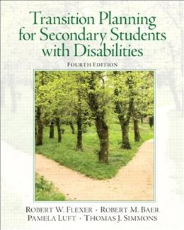 Transition Planning for Secondary Students with Disabilities (4th Edition) 9780132658119