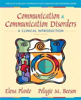Communication and Communication Disorders: A Clinical Introduction (4th Edition) (Allyn & Bacon Communication Sciences and Disorders) 9780132658126