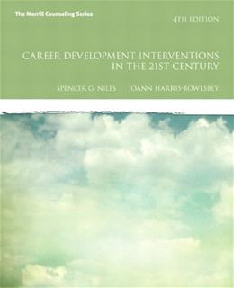 Career Development Interventions in the 21st Century, 4th Edition (Interventions that Work) 9780132658591
